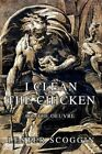 I Clean The Chicken 9780595454938 by Lester Scoggin Book