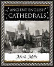 Ancient English Cathedrals by Mark Mills (Paperback, 2006)