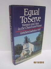 Equal to Serve: Women and Men in the Church and Home by Gretchen Gaebelein Hull