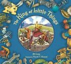 The King of Little Things by Bil Lepp (Hardback, 2013)