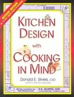a Complete Guide to Kitchen Design With Cooking in Mind by Donald E. Silvers.