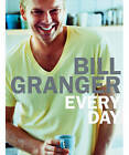 Every Day by Bill Granger (Hardback, 2006)