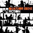 Fiction von Quatuor Ebene,Kent,Dessay (2016)