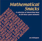 Mathematical Snacks: A Collection of Interesting Ideas to Fill Those Spare Moments by Jon Millington (Paperback, 1999)