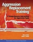 Aggression Replacement Training: A Comprehensive Intervention for Aggressive Youth by John C. Gibbs, Barry Glick (Paperback, 2010)