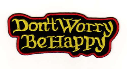 ad91 Don/'t Worry Be Happy Aufnäher Applikation Bügelbild Flicken 10,5 x 4,0 cm