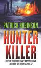 Hunter Killer by Patrick Robinson (Paperback, 2006)