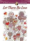 Creative Haven Let There be Love Coloring Book by Alexandra Cowell (Paperback, 2016)