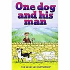 One Dog and His Man by Silvey-Jex Partnership (Paperback, 1999)