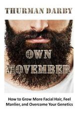 Own Movember: How to Grow More Facial Hair, Feel Manlier, and Overcome-ExLibrary