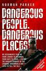 Dangerous People, Dangerous Places by Norman Parker (Paperback, 2011)