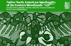 Native North American Spirituality of the Eastern Woodlands: Sacred Myths, Dreams, Visions, Speeches, Healing Formulas, Rituals and Ceremonials by Paulist Press International,U.S. (Paperback, 1979)