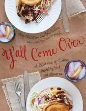 Y'all Come Over : A Celebration of Southern Hospitality, Food, and Memories by Amy Lyles Wilson and Patsy Caldwell (2013, Hardcover)
