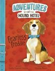 Fearless Freddie by Shelley Swanson Sateren (Hardback, 2015)
