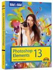 Photoshop Elements 13 - Bild für Bild erklärt von Michael Gradias (2014, Gebundene Ausgabe)