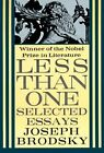 Less Than One: Selected Essays by Joseph Brodsky (Paperback, 1997)
