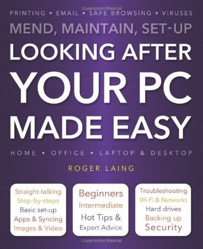 1 of 1 - Looking After Your PC Made Easy, Laing, Roger, 1783611243, New Book