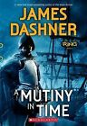 A Mutiny in Time by James Dashner (Paperback / softback, 2015)