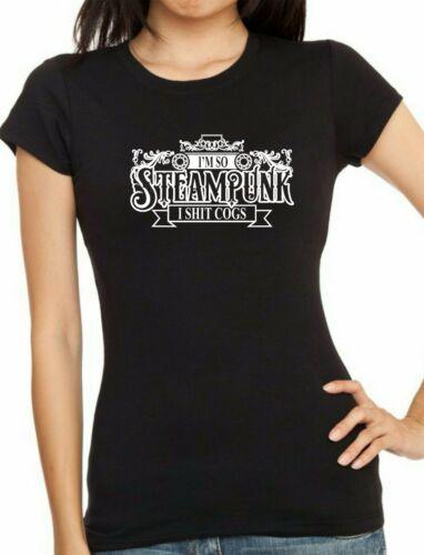 I/'m So Steampunk I Sh*t Cogs ... Mens Womens ... humourous t-shirt