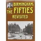 Birmingham: The Fifties Revisited by Alton Douglas, Jo Douglas (Paperback, 2014)