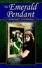 The Emerald Pendant by Margaret M Edwards (Paperback / softback, 2005)