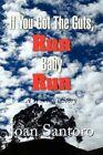 If You Got The Guts Run Baby Run 9781425770297 by Joan Santoro Paperback