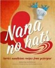 Nana No Hats: Corrie's Nanalicious Recipes from Yesteryear by Corrie Lee (Paperback, 2013)