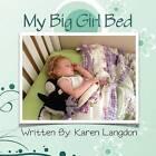 My Big Girl Bed by Karen Langdon (Paperback / softback, 2012)