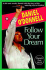 Follow Your Dream: The Daniel O'Donnell Story by Daniel O'Donnell, Eddie Rowley (Paperback, 1992)