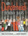 The Dunderheads Behind Bars by Paul Fleischman (Hardback, 2012)