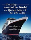 Cruising Around the World: On Queen Mary 2 for 103 Days by Evelyn Guzman, Roger Guzman (Paperback / softback, 2012)