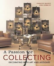 A PASSION FOR COLLECTING Decorating with Art & Antiques - BRAND NEW HARDCOVER