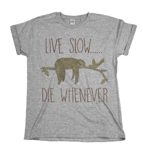 Live Slow Die Whenever Mens Funny Sloth T-Shirt Novelty Chill Slogan Womens Top