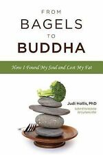 From Bagels to Buddha: How I Found My Soul and Lost My Fat-ExLibrary