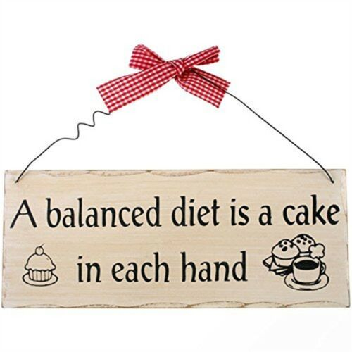 Wooden Door Plaque Sign Shabby Chic A Balanced Diet Is A Cake In Each Hand