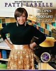 Recipes for the Good Life by Patti LaBelle (Other book format, 2009)