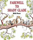 Farewell to Shady Glade by Bill Peet (Paperback, 1981)