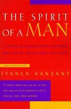 The Spirit of a Man : A Vision of Transformation for Black Men and the Women Who Love Them by Iyanla Vanzant (1997, Paperback)