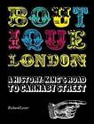 Boutique London: A History: King's Road to Carnaby Street by Richard Lester (Hardback, 2010)