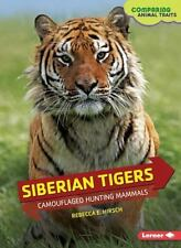 Siberian Tigers: Camouflaged Hunting Mammals (Comparing Animal Traits)-ExLibrary