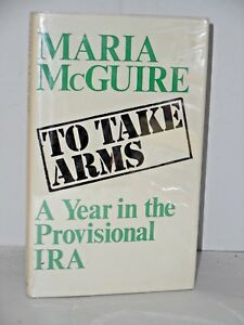 To-Take-Arms-A-year-in-the-Provisonal-IRA-by-Maria-McGuire-1973-1st