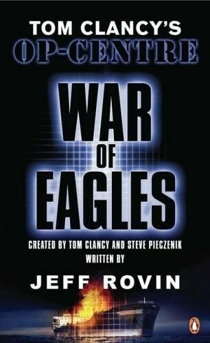 1 of 1 - Very Good, Tom Clancy's Op-Centre: War of Eagles, Tom Clancy, Jeff Rovin, Book