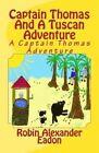 Captain Thomas and a Tuscan Adventure by Robin Alexander Eadon (Paperback / softback, 2012)