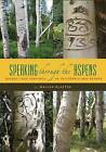 Speaking Through Aspens: Basque Tree Carvings in Nevada and California by University of Nevada Press (Paperback, 2008)