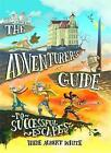 The Adventurer's Guide to Successful Escapes by Wade Albert White (Hardback, 2016)