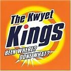 The Kwyet Kings - Been Where? Done What? (1998)