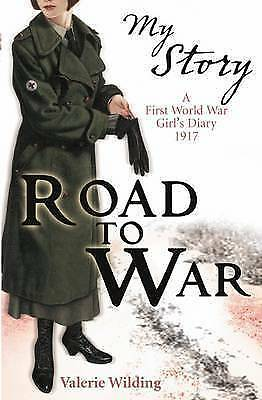 1 of 1 - Road to War: A First World War Girl's Diary, 1916-1917..Valerie Wilding.LIKE NEW