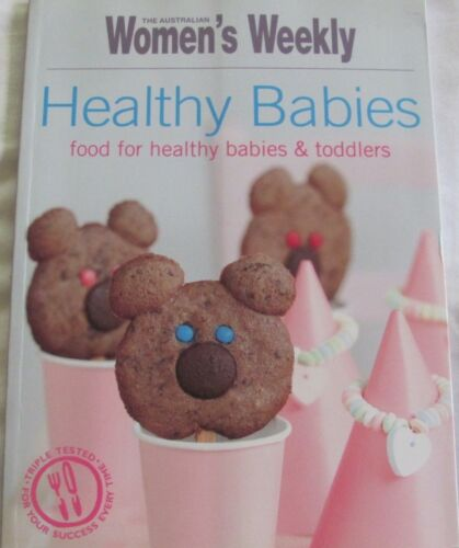 1 of 1 - Womens Weekly Healthy Babies food for healthy babies and toddlers