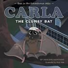 Carla the Clumsy Bat by Darlene Hartford (Paperback / softback, 2015)