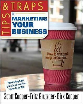 Tips and Traps for Marketing Your Business (Tips & Traps) by Cooper, Scott, Gru